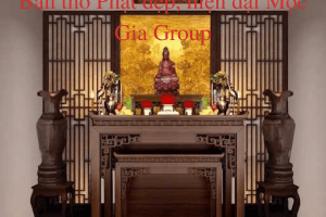 Bàn thờ Phật đẹp, hiện đại Mộc Gia