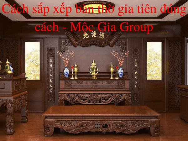 Cách sắp xếp bàn thờ gia tiên chuẩn của Mộc Gia Group