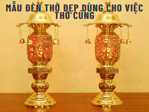 Mẫu đèn thờ đẹp dùng cho việc thờ cúng