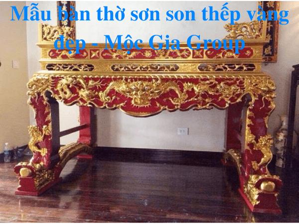 Mẫu bàn thờ sơn son thếp vàng đẹp - Mộc Gia Group
