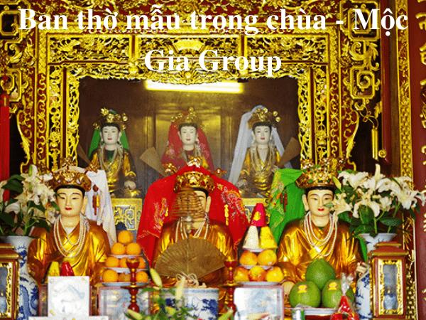 Ban thờ mẫu trong chùa - Mộc Gia Group