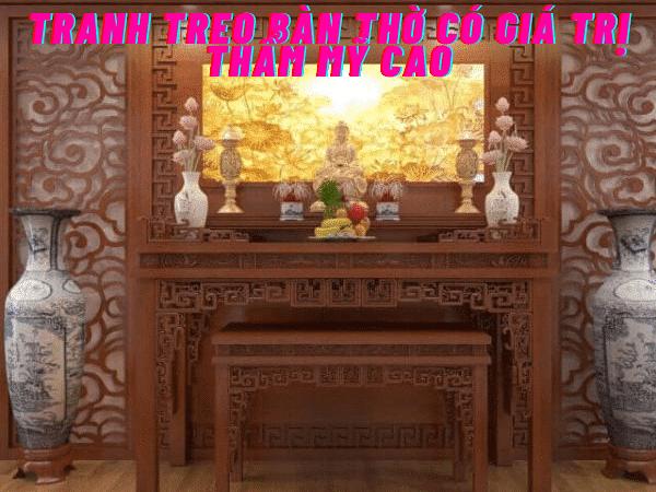 Tranh treo bàn thờ có giá trị thẩm mỹ cao