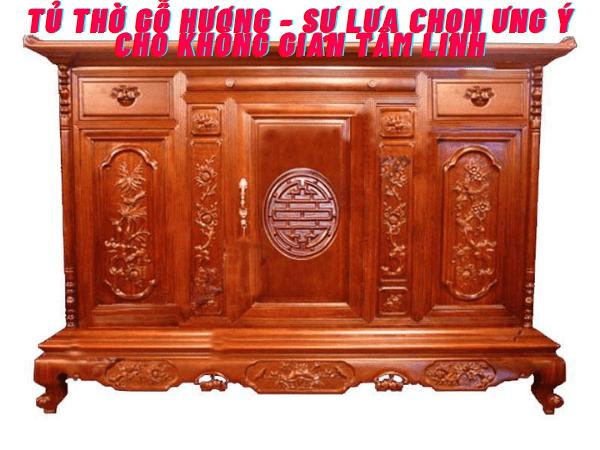 Tủ thờ gỗ Hương - Sự lựa chọn phù hợp cho không gian thờ