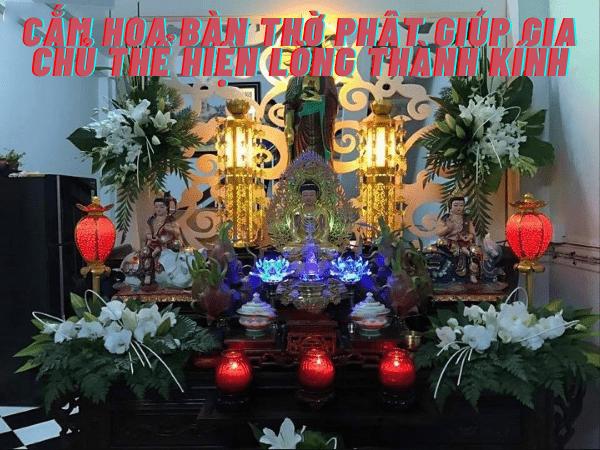 Cắm hoa bàn thờ Phật giúp gia chủ thể hiện lòng thành kính